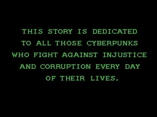 This Talk Is Dedicated To All The Cyberpunks In the World Fighting Injustice Everyday